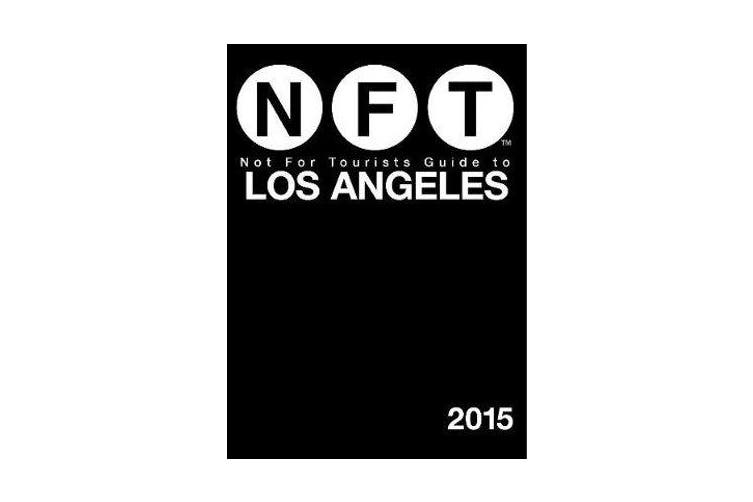Not For Tourists Guide to Los Angeles 2015