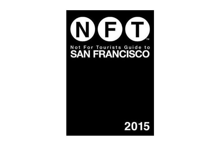 Not For Tourists Guide to San Francisco 2015