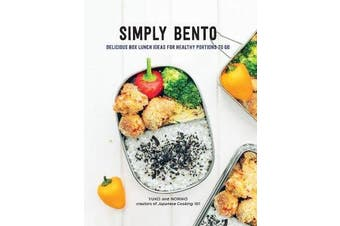 Simply Bento - Delicious Box Lunch Ideas for Healthy Portions to Go