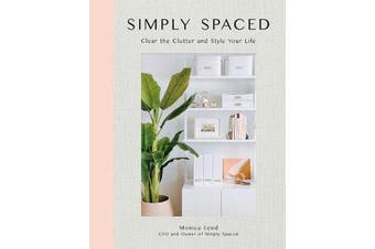 Simply Spaced - Clear the Clutter and Style Your Life