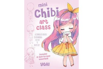 Mini Chibi Art Class - A Complete Course in Drawing Cuties and Beasties - Includes 19 Step-by-Step Tutorials!