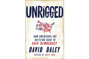Unrigged - How Americans Are Battling Back to Save Democracy