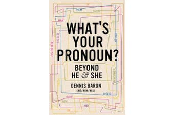 What's Your Pronoun? - Beyond He and She