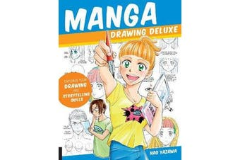 Manga Drawing Deluxe - Empower Your Drawing and Storytelling Skills