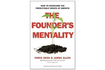 The Founder's Mentality - How to Overcome the Predictable Crises of Growth
