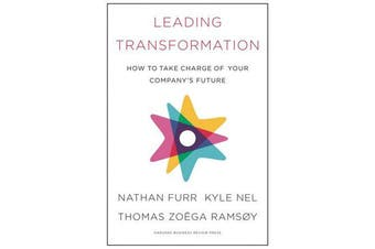Leading Transformation - How to Take Charge of Your Company's Future