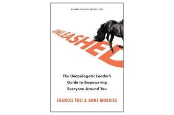 Unleashed - The Unapologetic Leader's Guide to Empowering Everyone Around You