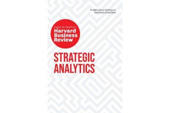 Strategic Analytics - The Insights You Need from Harvard Business Review