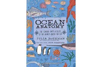 Ocean Anatomy - The Curious Parts & Pieces of the World Under the Sea