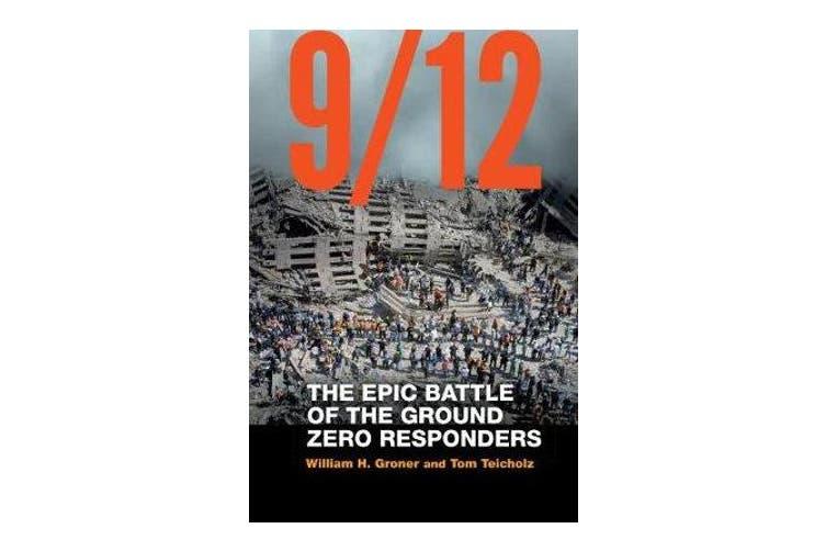 9/12 - The Epic Battle of the Ground Zero Responders