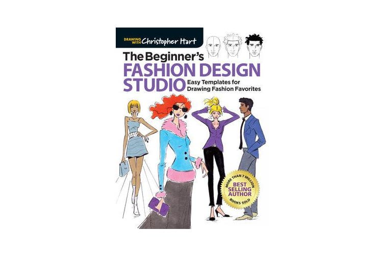 The Beginner's Fashion Design Studio - Easy Templates for Drawing Fashion Favorites