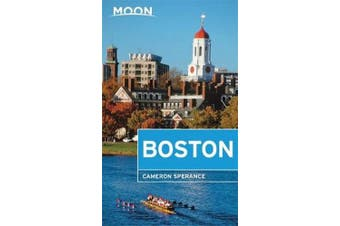 Moon Boston (Second Edition) - Neighborhood Walks, Historic Highlights, Beloved Local Spots
