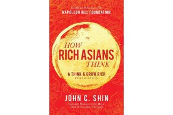How Rich Asians Think - A Think and Grow Rich Publication