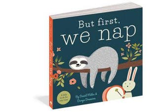 But First, We Nap - A Little Book About Nap Time