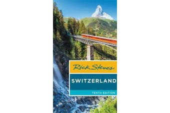 Rick Steves Switzerland (Tenth Edition)