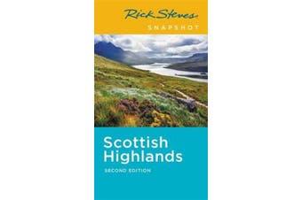 Rick Steves Snapshot Scottish Highlands (Second Edition)