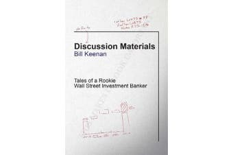 Discussion Materials - Tales of a Rookie Wall Street Investment Banker