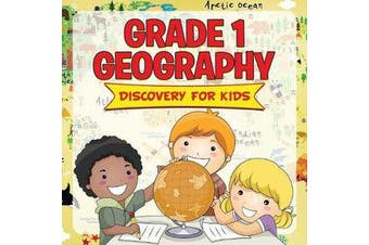 Grade 1 Geography - Discovery For Kids (Geography For Kids)