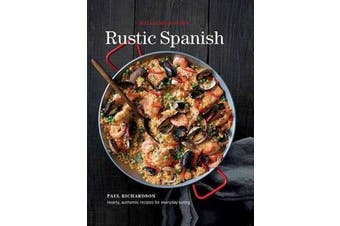 Rustic Spanish (Williams-Sonoma) - Simple, Authentic Recipes for Everyday Cooking