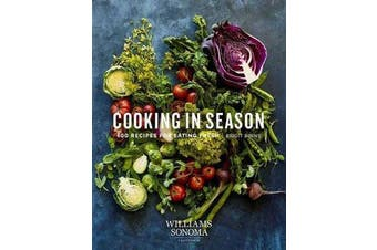 Cooking in Season - 100 Recipes for Eating Fresh