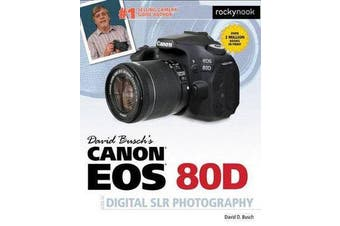 David Busch's Canon EOS 80D Guide to Digital SLR Photography