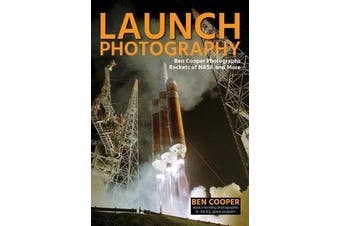 Launch Photography - Ben Cooper Photographs Rockets of NASA and More