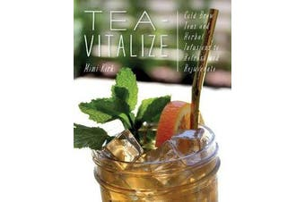 Tea-Vitalize - Cold-Brew Teas and Herbal Infusions to Refresh and Rejuvenate