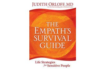 Empath's Survival Guide,The - Life Strategies for Sensitive People