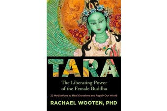 Tara - The Liberating Power of the Female Buddha