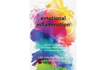 Emotional Inflammation - Discover Your Triggers and Reclaim Your Equilibrium During Anxious Times