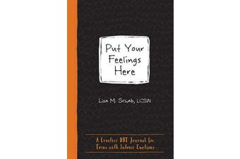 Put Your Feelings Here - A Creative DBT Journal for Teens with Intense Emotions