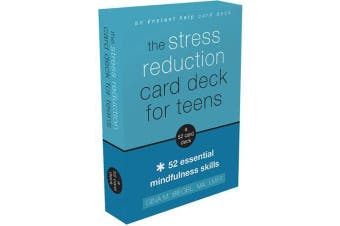The Stress Reduction Card Deck for Teens - 52 Essential Mindfulness Skills