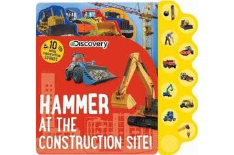 Discovery - Hammer at the Construction Site!