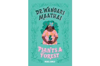Dr. Wangari Maathai Plants a Forest - A Good Night Stories for Rebel Girls Chapter Book