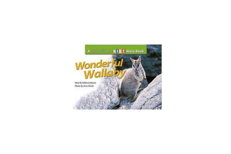 Wonderful Wallaby - A Steve Parish Story Book