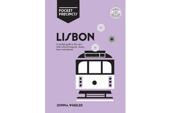 Lisbon Pocket Precincts - A Pocket Guide to the City's Best Cultural Hangouts, Shops, Bars and Eateries