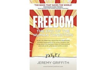 Freedom - The End of the Human Condition