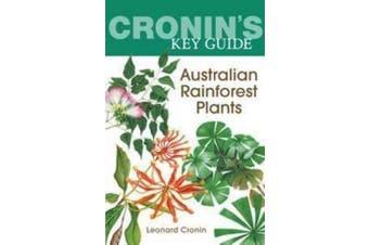 Cronin'S Key Guide to Australian Rainforest Plants
