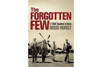 The Forgotten Few - 77 Raaf Squadron in Korea
