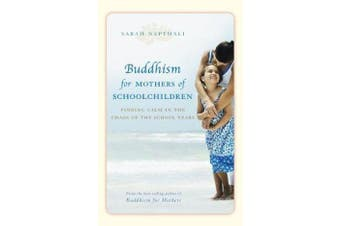 Buddhism for Mothers of Schoolchildren - Finding calm in the chaos of the school years