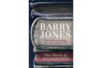 The Shock of Recognition - The Books and Music That Have Inspired Me