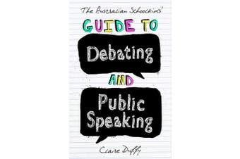 The Australian Schoolkids' Guide to Debating and Public Speaking
