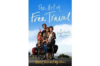 The Art of Free Travel - A frugal family adventure