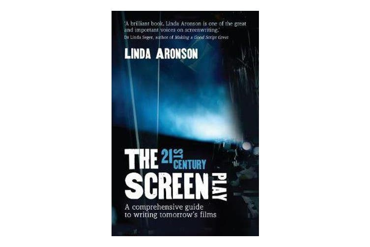 The 21st-Century Screenplay - A comprehensive guide to writing tomorrow's films