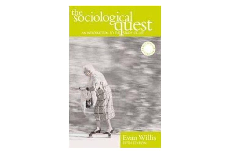 The Sociological Quest - An introduction to the study of social life
