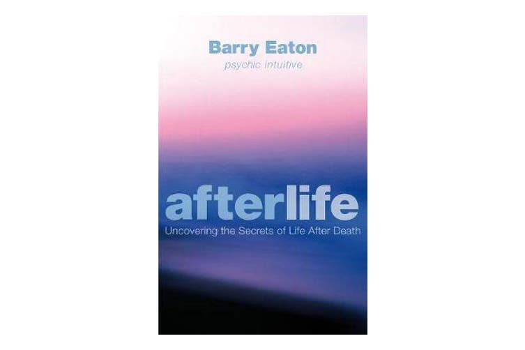 Afterlife - Uncovering the Secrets of Life After Death