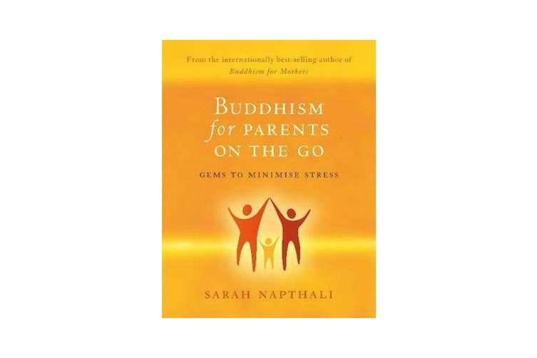 Buddhism for Parents On the Go - Gems to Minimise Stress