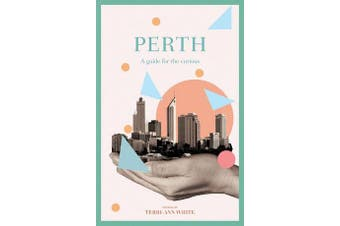 Perth - A Guide for the Curious