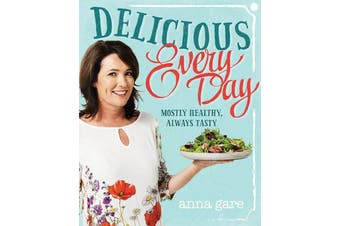Delicious Every Day - Mostly Healthy, Always Tasty