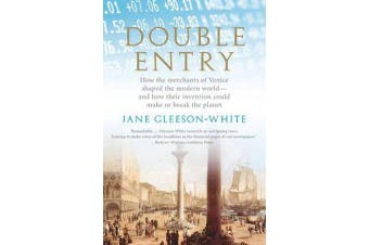 Double Entry - How the Merchants of Venice Shaped the Modern World - and How Their Invention Could Make or Break the Planet